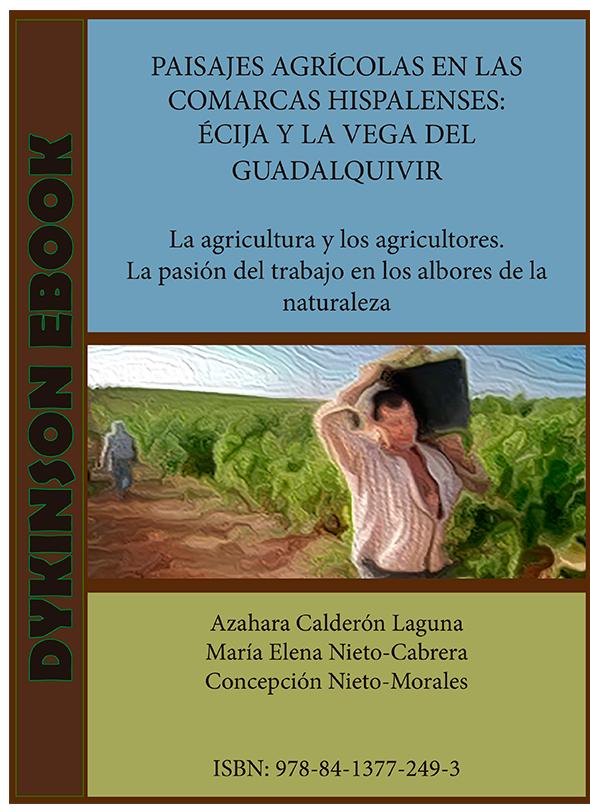 Paisajes agrícolas en las comarcas hispalenses Écija y la Vega del Guadalquivir _enero 2021 monografía